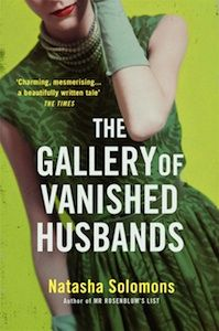The Gallery of Vanished Husbands is the captivating story of the life and loves of a woman who breaks free of her strict Jewish upbringing and joins the world of art and artists in sixties London. We have 200 copies to give away to people who are happy to participate in the book club discussion. We will be starting a thread for comments and questions for Natasha Solomons once the books have been sent out. http://www.gransnet.com/life-and-style/books/the-gallery-of-vanished-husbands
