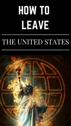 Everything You Need To Know About Leaving The United States
