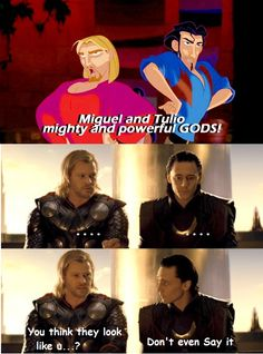 I was just watching this movie and when I saw that part I started laughing because I pictured Thor and Loki saying it :D