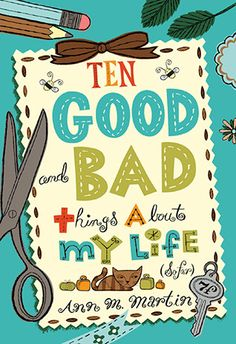 New arrival: The Good and Bad Things About My Life (So Far) by Ann M. Martin