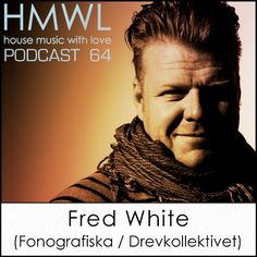 HMWL 64 - Fred White (Drevkollektivet / Fonografiska) by HouseMusicWithLove / WMWL by HouseMusicWithLove / WMWL, via SoundCloud