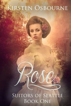 Rose (Suitors of Seattle Book 1) by Kirsten Osbourne, http://smile.amazon.com/dp/B00D2KTTHK/ref=cm_sw_r_pi_dp_k0pAub0YGN3QC