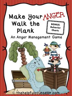 Make Your Anger Walk the Plank: An Anger Management Game & Free Behavior Chart | The Helpful Counselor