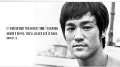 IF YOU SPEND TO MUCH TIME THINKING ABOUT A THING, YOU'LL NEVER GET IT DONE. -BRUCE LEE | Catch more of Inspirational and Motivational Quotes Please  don't forget to  TO LIKE FOLLOW SHARE us on twitter @livegreatquotes.. ‪http://Livegreatquotes.com‬   TWITTER ‪https://twitter.com/livegreatquotes ‬ FACEBOOK ‪https://Facebook.com/livegreatquotes‬  PINTEREST ‪http://pinterest.com/livegreatquotes/‬  ‪‎TUMBLR‬ ‪http://livegreatquotes.tumblr.com/‬