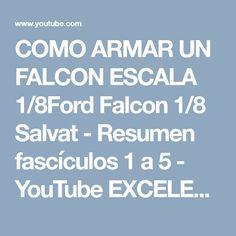COMO ARMAR UN FALCON ESCALA 1/8Ford Falcon 1/8 Salvat - Resumen fascículos 1 a 5 - YouTube EXCELENTE!!