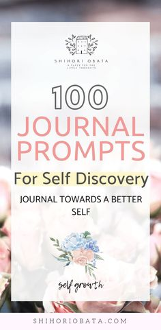 100 journal prompts for self discovery: Journaling towards a better self. Having trouble keeping a journal? Here are 100 journal prompts to keep you going.