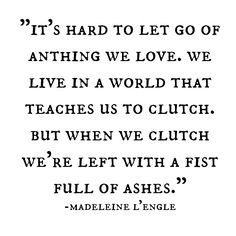 Madeleine L'Engle -- Another great quote!