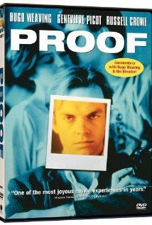 Proof - acclaimed movie starring Hugo Weaving as a blind photographer.