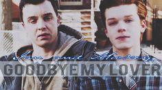 ● Ian and Mickey   Goodbye My Lover [5x12]