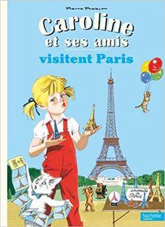 Amazon.fr - Caroline et ses amis visitent Paris - Pierre Probst - Livres