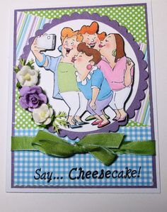 "Picture Perfect Set (Sku#4130) Art Impressions Girlfriends ""say cheese"" card."