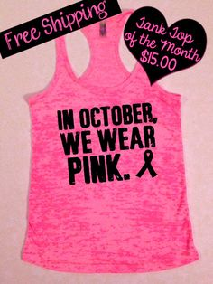 Tank Top of the Month. In October We Wear Pink Tank Top. Free from Kansas City. Breast Cancer Shirts, Breast Cancer Walk, Breast Cancer Support, Breast Cancer Survivor, Breast Cancer Awareness, Save The Tatas, Pink Out, We Wear, How To Wear