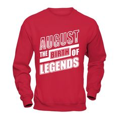 August The Birth ...   You won't find this exclusive shirt anywhere else. Don't miss out and get yours now!  http://teecentury.com/products/august-the-birth-of-legends-t-shirt-hoodie?utm_campaign=social_autopilot&utm_source=pin&utm_medium=pin
