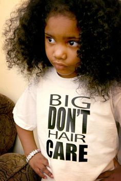 Toddler Natural Hair Pride Big Hair Don't Care by RugratEvolution, $12.50 just in case Sulu and Dino should need it ....