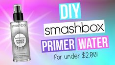 How to make smashbox primer water for under $2! Please thumbs up if you enjoyed and let me know in the comments what I should dupe next! Click for more info ...