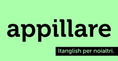 Appillare (#appeal). L'irresistibile potere dell'attrazione. #itanglish