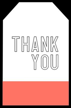 Choral and white thank you tag to print for free and attach to a thank you gift for a wedding party, volunteer, teacher or whoever needs a thanks. Volunteer Teacher, Teacher Thank You, Thank You Tags, Thank You Notes, Small Thank You Gift, Thank You Gifts, Small Gifts, Printable Designs, Printable Cards