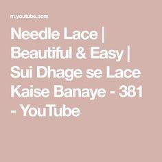 Needle Lace | Beautiful & Easy | Sui Dhage se Lace Kaise Banaye - 381 - YouTube Needle Lace, Easy, The Creator, Beautiful, Youtube, Youtubers, Youtube Movies