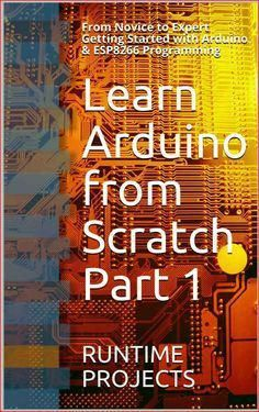 Learn Arduino from Scratch Part From Novice to Expert Getting Started with Arduino & Programming Computer Supplies, Computer Projects, Electronics Projects, Esp8266 Arduino, Arduino Programming, Linux, Arduino Laser, Programming Languages, Arduino Stepper Motor Control