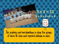 use marshmallows and fruit loops to show repeated addition & multiplication
