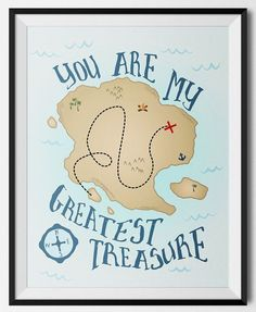 """A pirate treasure map print that says, """"You Are My Greatest Treasure"""" . Perfect for a nautical themed nursery."""