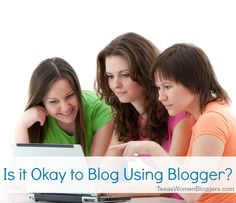 is it ok to blog using blogger?