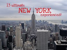 Did 10 of the 13.  It was a great trip.  13 ultimate New York experiences you must try!