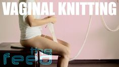 Vaginal Knitting...DEFINITELY falls under the Funky, Weird, category!