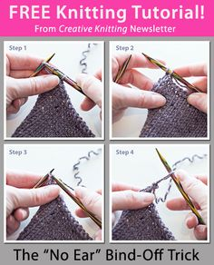 "Free Knitting Tutorial from Creative Knitting newsletter: The ""No Ear"" Bind-Off Trick by Tabetha Hedrick. Click on the photo to access the tutorial. Sign up for this free newsletter here: www.AnniesNewsletters.com."