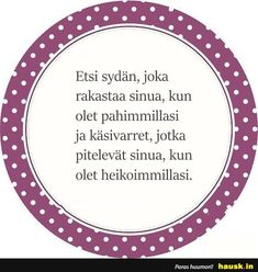 Etsi sydän, joka rakastaa sinua,... - HAUSK.in Strong Words, Wise Words, Self Motivation, Just Do It, Qoutes, Language, Inspirational Quotes, Romantic, Thoughts
