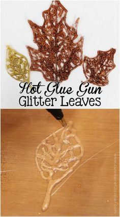 2. Make beautifully sparkly fall leaf decorations out of hot glue.