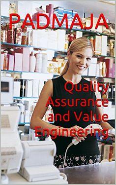Quality Assurance and Value Engineering by Padmaja http://www.amazon.co.uk/dp/B018LW3UEG/ref=cm_sw_r_pi_dp_1ggwwb1AA2S0W