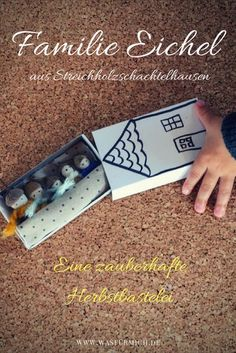 Family Eichel from matchbox house - what for me - Fall Crafts For Kids Fall Arts And Crafts, Autumn Crafts, Nature Crafts, Summer Crafts, Baby Crafts, Toddler Crafts, Preschool Crafts, Children Crafts, Easter Crafts