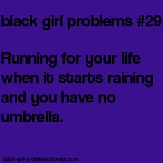 """or my friends personal favorite, why arent you swimming? """"I don't wanna get my hair all nappy and wet.""""or my friends personal favorite, why arent you swimming? """"I don't wanna get my hair all nappy and wet. Mixed Girl Problems, Black Girl Problems, Black People Memes, Black Memes, Black Girls Rock, Black Girl Magic, Afro, Girl Struggles, Curly Hair Problems"""