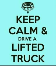 Drive a lifted truck