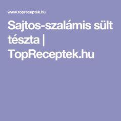 Sajtos-szalámis sült tészta | TopReceptek.hu