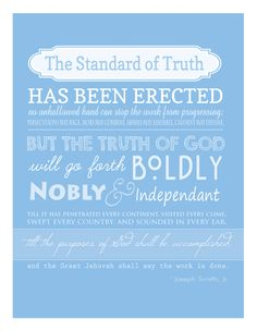 The Standard of Truth ~ Joseph Smith ~ LDS ~ Mormon ~ LDS Quotes ~ Prophet ~ Missionary Work ~ Free Printable ~ Primary ~ Someone In Mind Gospel Quotes, Lds Quotes, Religious Quotes, Quotable Quotes, Inspirational Quotes, Missionary Quotes, Doctrine And Covenants, Printable Quotes, Free Printable