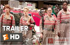 'Ghostbusters' Movie Official Trailer Released