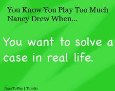 With Nancy Drew. :D