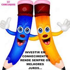 Lu Concursos: INVESTIR EM CONHECIMENTO RENDE SEMPRE OS MELHORES ...