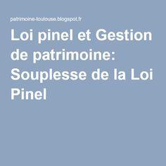 Loi pinel et Gestion de patrimoine: Souplesse de la Loi Pinel