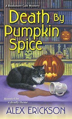 Death by Pumpkin Spice (A Bookstore Café Mystery) by Alex…