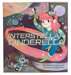Interstellar Cinderella by Deborah Underwood http://www.amazon.com/dp/1452125325/ref=cm_sw_r_pi_dp_I9ccwb1A164WD