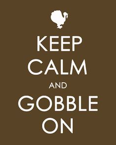 Craftily Ever After: Thanksgiving Version of 'Keep Calm and Carry On' Free Printable