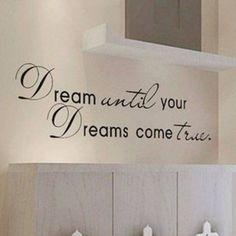 Dream until your dreams come true Wall Vinyl