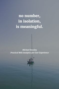 no number, in isolation, is meaningful