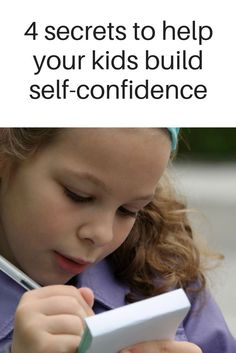 4 secrets to help your kids build self-confidence