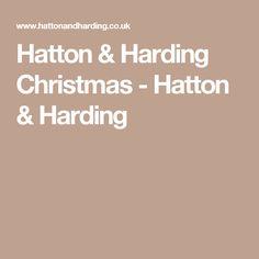 Hatton & Harding Christmas - Hatton & Harding