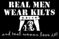Real Men wear kilts....