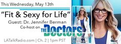 The fabulous sexy doctor from The Doctors show Dr. Jennifer Berman.  We got to talk vaginas and more on Fit and Sexy for Life.  Click here to listen...http://www.kathykaehler.net/radio-show/may-13-2015/